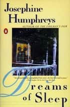 Dreams of Sleep ebook by Josephine Humphreys