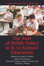 The Role of Public Policy in K-12 Science Education ebook by George E.  DeBoer