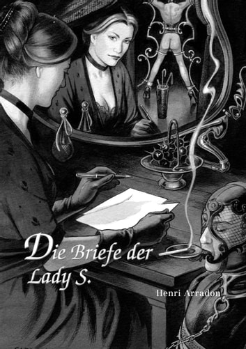 Die Briefe der Lady S. - Briefroman ebook by Henri Arradon