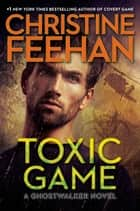 Toxic Game ekitaplar by Christine Feehan