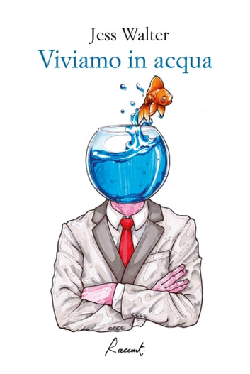 Viviamo in acqua ebook by Jess Walter