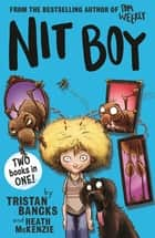 Nit Boy ebook by Tristan Bancks, Heath McKenzie