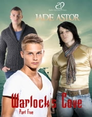 Warlock's Cove, Part Five ebook by Jade Astor