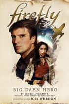 Firefly - Big Damn Hero 電子書籍 by Nancy Holder, James Lovegrove