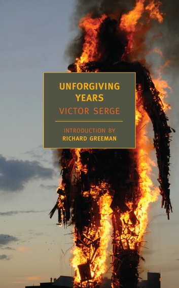 Unforgiving Years eBook by Victor Serge