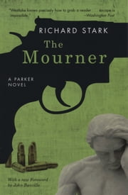 The Mourner - A Parker Novel ebook by Richard Stark,John Banville