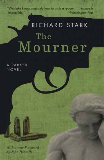 The Mourner - A Parker Novel eBook by Richard Stark