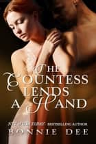 The Countess Lends a Hand ebook by Bonnie Dee