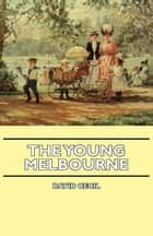 The Young Melbourne ebook by David Cecil