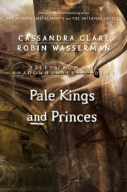 Pale Kings and Princes ebook by Cassandra Clare,Robin Wasserman