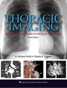 Thoracic Imaging ebook by W. Richard Webb,Charles B. Higgins