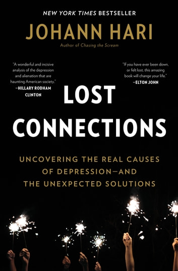 Lost connections ebook by johann hari 9781632868329 rakuten kobo lost connections uncovering the real causes of depression and the unexpected solutions ebook by fandeluxe Image collections