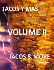 Volume II - Tacos & More ebook by James Grant