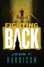 Fighting Back ebook by John F. Harrison