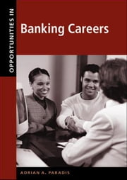 Opportunities in Banking Careers ebook by Paradis, Adrian