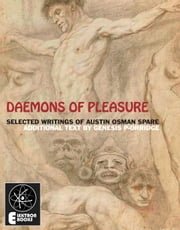 Daemons Of Pleasure: Selected Writings On Art And Magick ebook by Austin Osman Spare