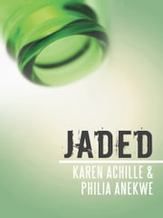 Jaded ebook by Karen Achille & Philia Anekwe
