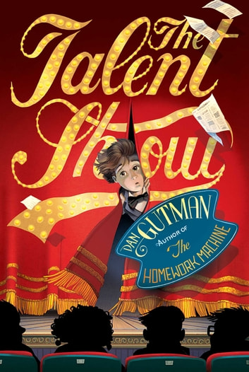 The Talent Show ebook by Dan Gutman
