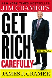 Jim Cramer's Get Rich Carefully ebook by James J. Cramer