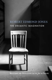 The Dramatic Imagination ebook by Jones, Edmond