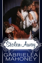 Stolen Away ebook by Gabriella Mahoney