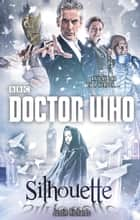 Doctor Who: Silhouette (12th Doctor novel) eBook by Justin Richards