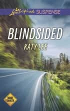 Blindsided (Mills & Boon Love Inspired Suspense) (Roads to Danger, Book 2) ebook by Katy Lee
