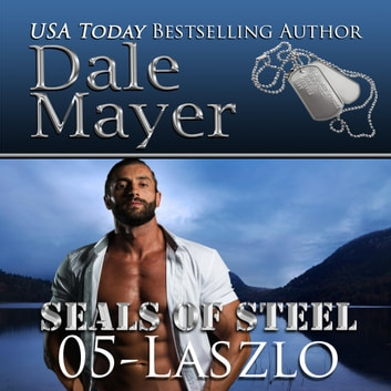 Laszlo - Book 5 of SEALs of Steel audiobook by Dale Mayer