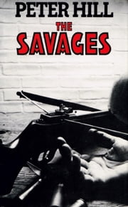The Savages - The Staunton and Wyndsor Series, #4 ebook by Peter Hill