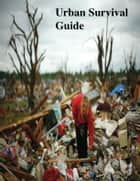 Urban Survival Guide ebook by V.T.