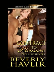 Contract to Pleasure ebook by Beverly Havlir