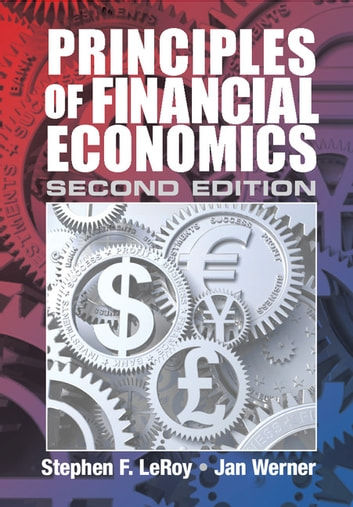 Principles of Financial Economics ebook by Stephen F. LeRoy,Jan Werner