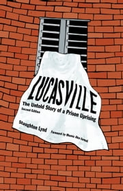 Lucasville (second Edition) - The Untold Rising of a Prison Uprising ebook by Mumia Abu Jamal,Staughton Lynd