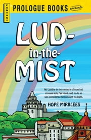 Lud-in-the-Mist ebook by Hope Mirrlees
