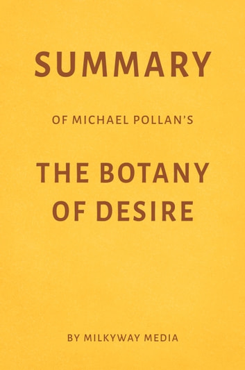 thesis of the botany of desire 1-16 of 231 results for botany of desire click try in your search results to watch thousands of movies and tv shows at no additional cost with an amazon prime membership showing selected results.