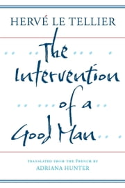 The Intervention of a Good Man ebook by Hervé Le Tellier
