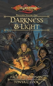 Darkness & Light - Preludes, Book 1 ebook by Paul B. Thompson,Tonya C. Cook