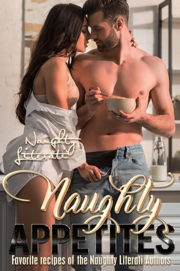 Naughty Appetites ebook by Belle Scarlett,Berengaria Brown,Katherine Kingston,N.J. Walters,Nicole Austin