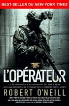 L'opérateur - Best-seller du New York Times ebook by Robert O'Neill, Franck Mirmont