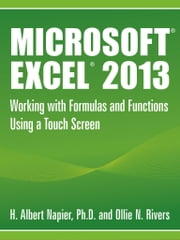 Microsoft® Excel® 2013: Working with Formulas and Functions Using a Touch Screen ebook by Napier-Rivers LLC