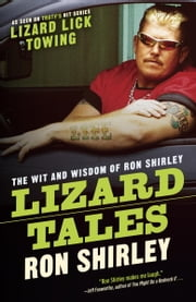 Lizard Tales - The Wit and Wisdom of Ron Shirley ebook by Ron Shirley