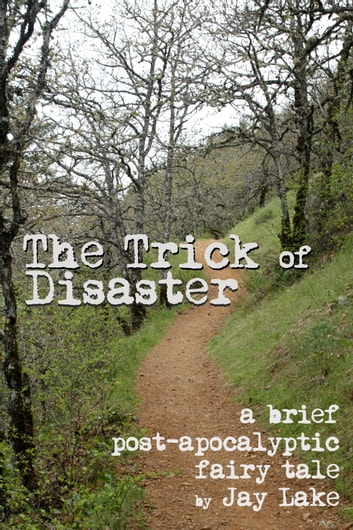 The Trick of Disaster ebook by Jay Lake