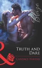 Truth and Dare (Mills & Boon Blaze) ebook by Candace Havens