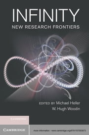Infinity - New Research Frontiers ebook by Michael Heller,W. Hugh Woodin