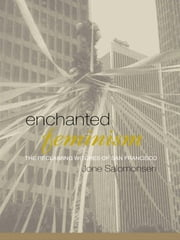 Enchanted Feminism - The Reclaiming Witches of San Francisco ebook by Jone Salomonsen