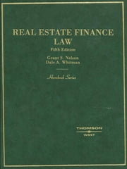 Real Estate Finance Law, 5th (Hornbook Series) ebook by Grant Nelson,Dale Whitman