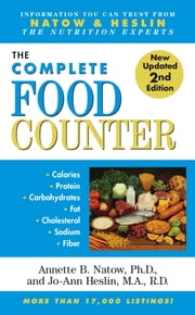 The Most Complete Food Counter - 2nd Edition ebook by Jo-Ann Heslin, M.A., R.D., CDN,Dr. Annette B. Natow, Ph.D., R.D.,Ph.D. Karen J Nolan, Ph.D.