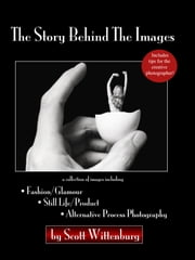 The Story Behind The Images ebook by Scott Wittenburg
