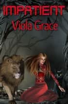 Impatient ebook by Viola Grace