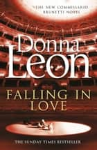 Falling in Love - (Brunetti 24) ebook by Donna Leon
